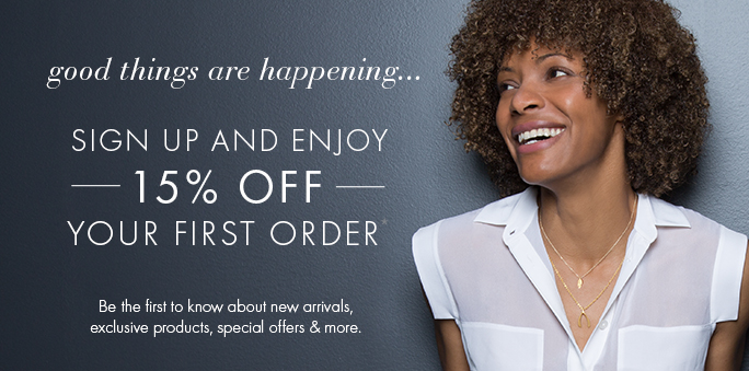 Sign Up and Enjoy 15% off Your First Order